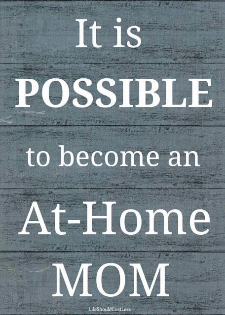 """It Is POSSIBLE to Become An""""AT HOME MOM"""", Post 3 of 3"""