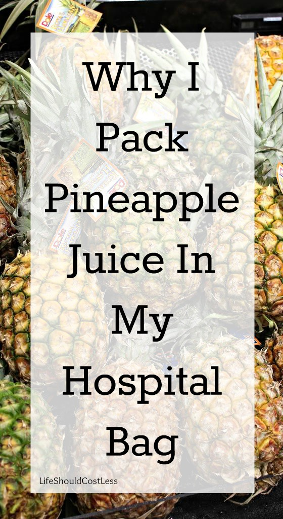 Why I pack Pineapple Juice in my hospital bag. A mother of four shares a tip that will make your breast-feeding experience much better. #newbaby #nursingtip {lifeshouldcostless.com}