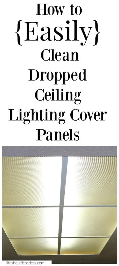 How to easily clean dropped ceiling lighting cover panels.