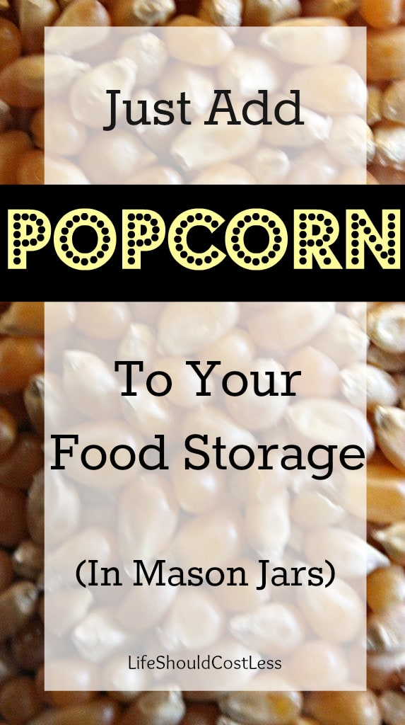 http://www.lifeshouldcostless.com/2014/10/just-add-popcorn-to-your-food-storage.html