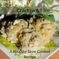 Cheesy Chicken And Rice, A Healthy Slow Cooker Recipe