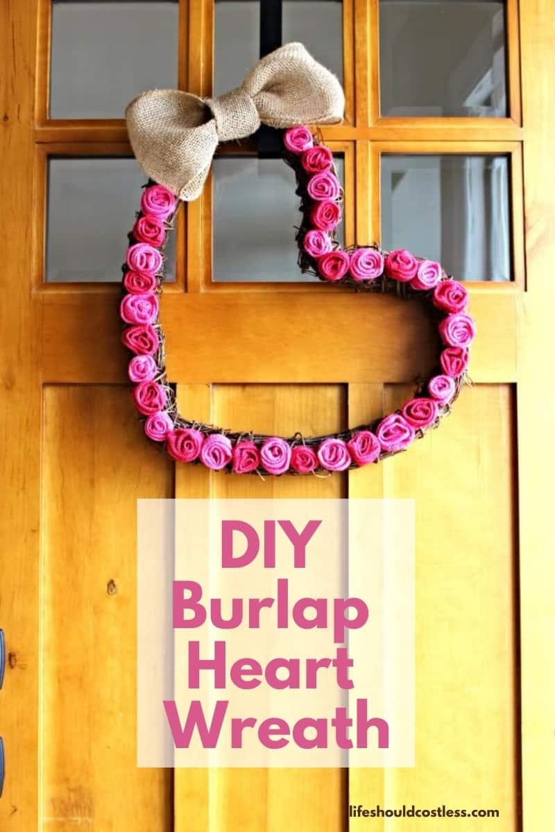 DIY Burlap Heart Wreath Making Tutorial. lifeshouldcostless.com
