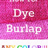 How To Dye Burlap Any Color