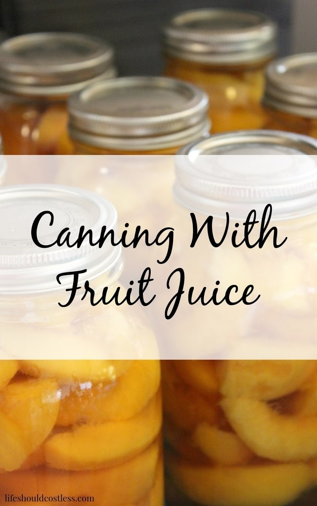 Canning With Fruit Juice