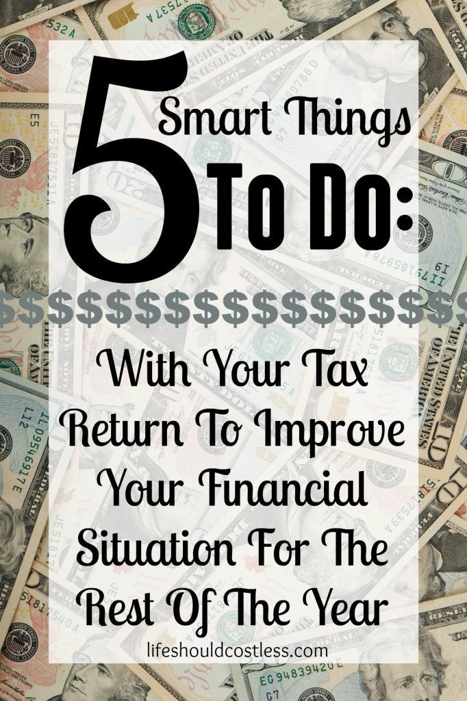 https://lifeshouldcostless.com/2015/03/5-smart-things-to-do-with-your-tax.html