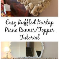 Easy Ruffled Burlap Piano Runner/Topper Tutorial