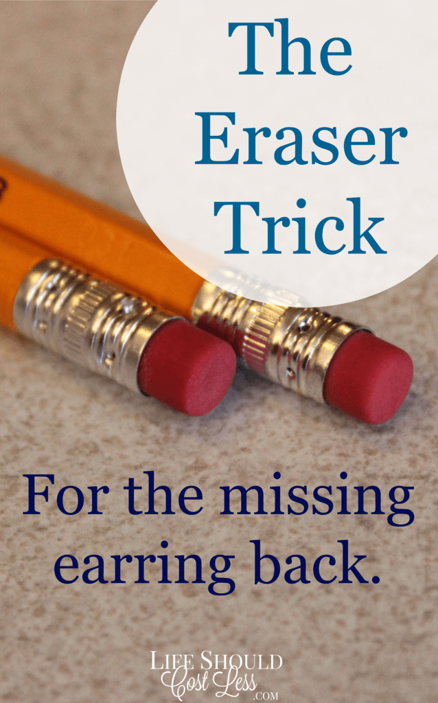 The Eraser Trick For The Missing Earring Back.