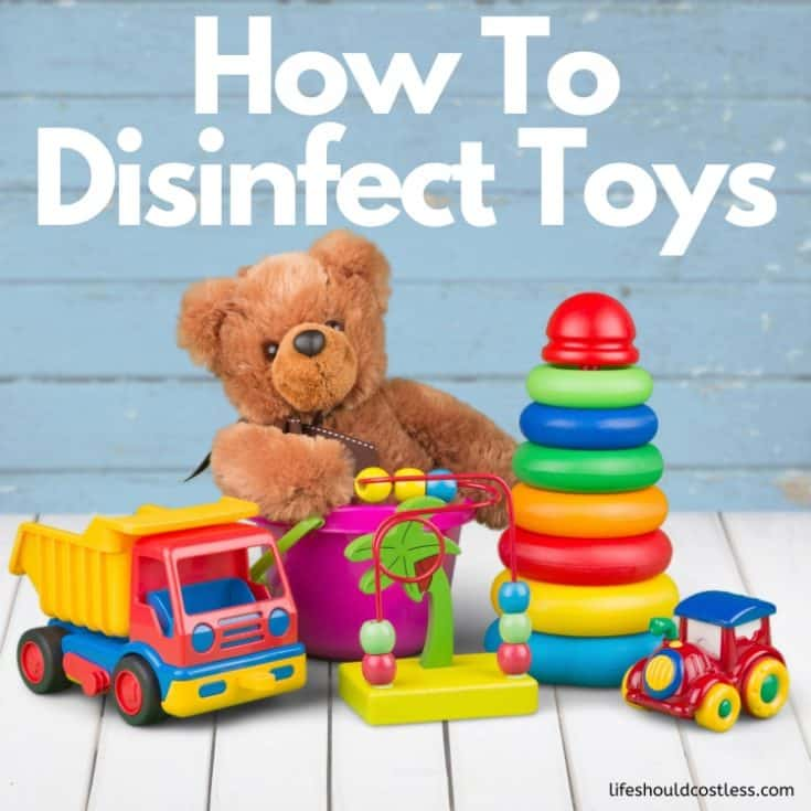 How To Disinfect/Sanitize Toys. lifeshouldcostless.com