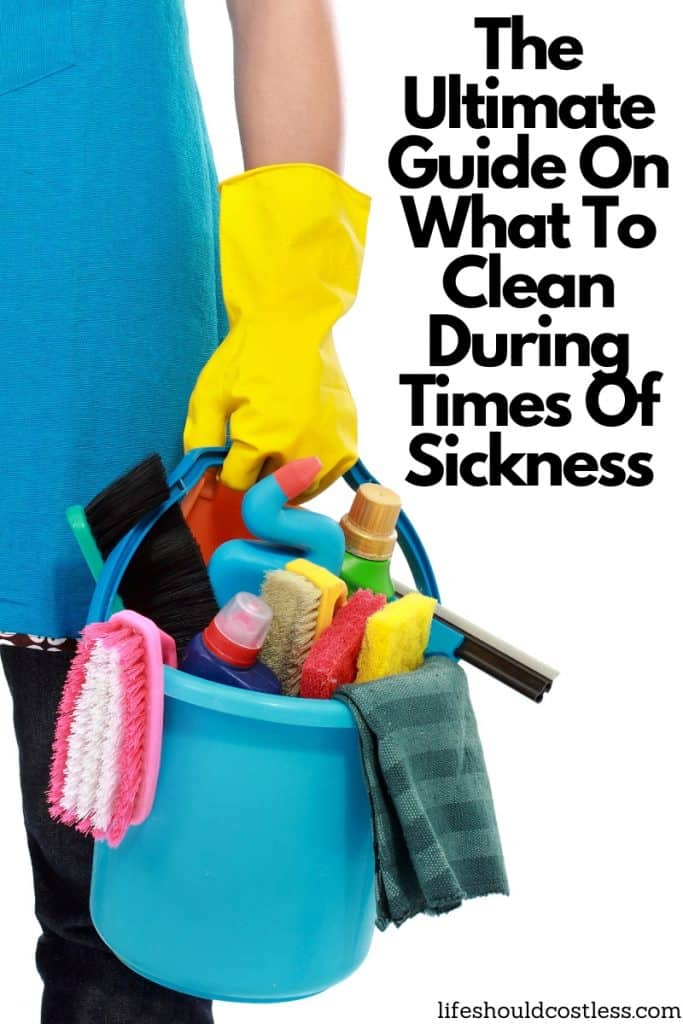 The ultimate guide on what to clean during times of sickness. lifeshouldcostless.com