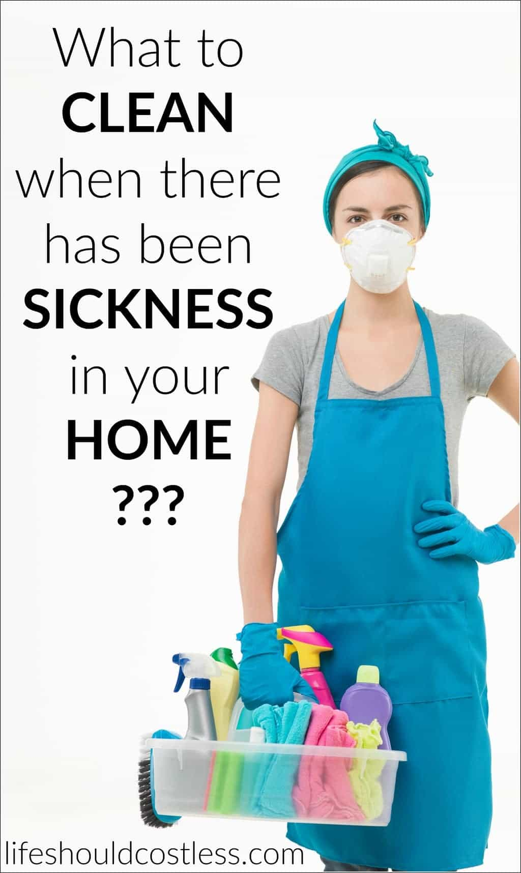 What to clean when there has been sickness in your home. See post for a fairly comprehensive list to make sure you're not forgetting to clean a few things. {lifeshouldcostless.com}