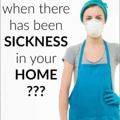 What To Clean When There Has Been Sickness In Your Home