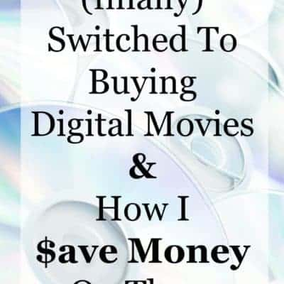 Why I Finally Switched To Buying Digital Movies & How I Save Money On Them
