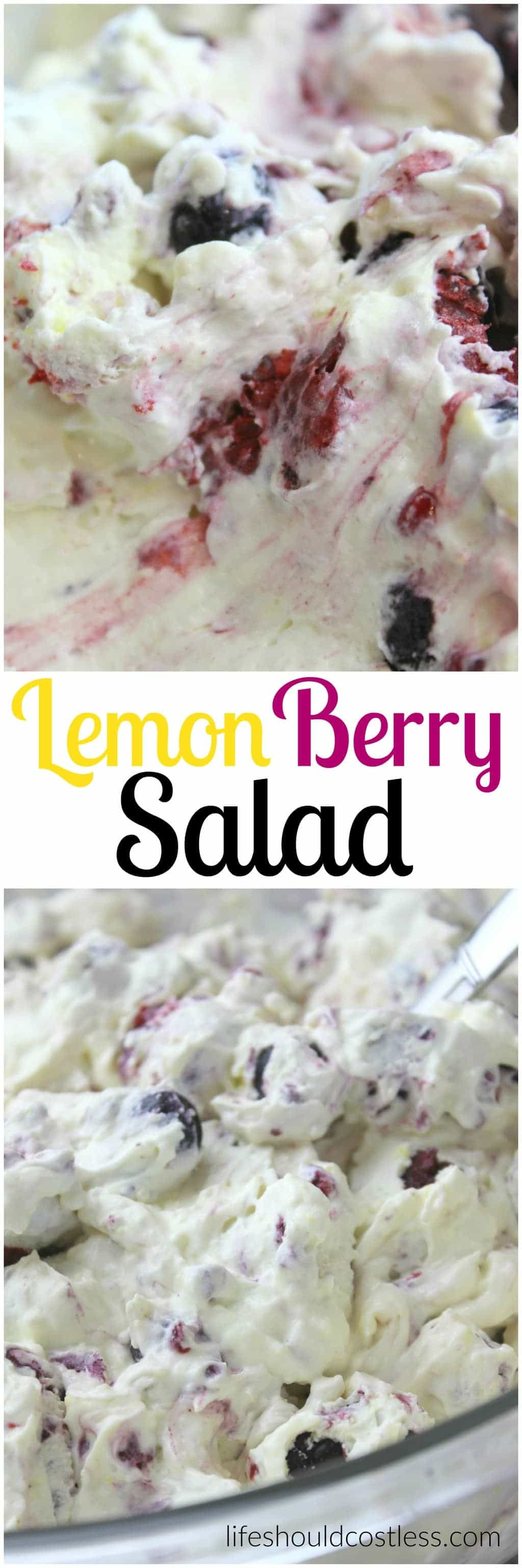 Lemon Berry Salad. The perfect treat for any occasion. Plan on having everyone ask you for the recipe, it's that good! {lifeshouldcostless.com}