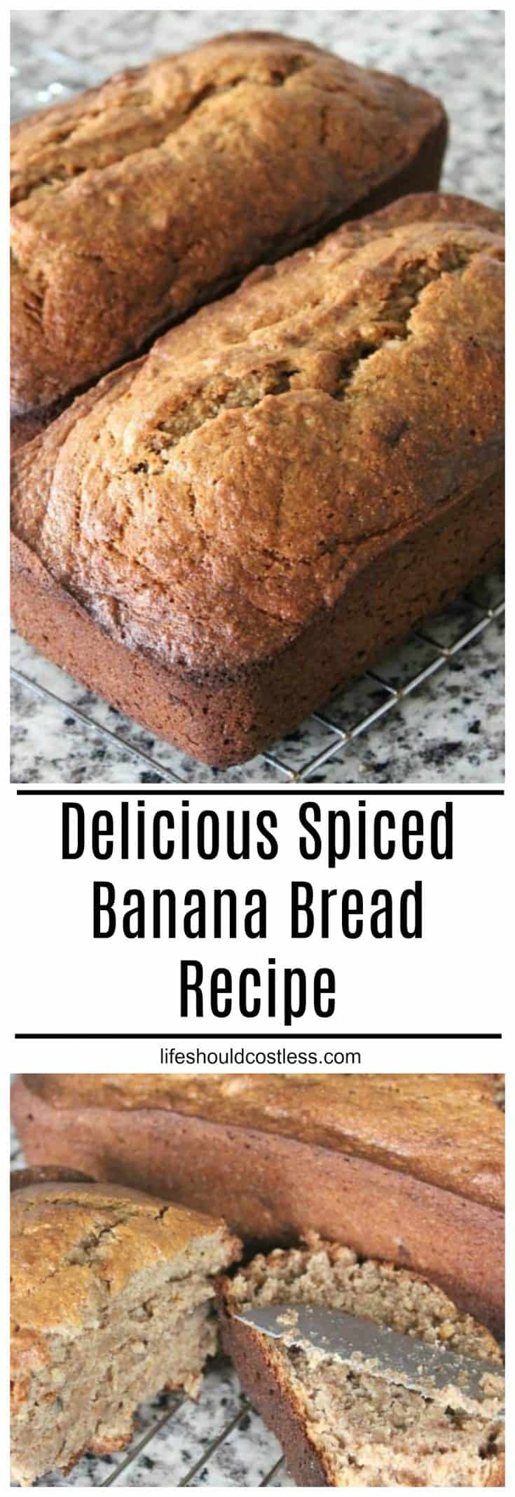 Delicious Spiced Banana Bread recipe with cinnamon and nutmeg! It's so tasty, it will most likely be gone before it even cools. lifeshouldcostless.com