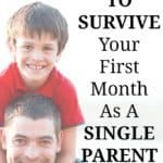 How To Survive Your First Month As A Single Parent. FI