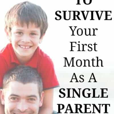 How To Survive Your First Month As A Single Parent