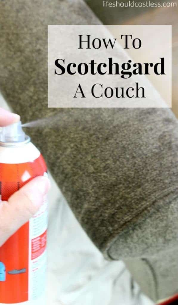 How To Scotchgard A Couch, Sofa, Loveseat, Chair, Or Any Of Your Fabric Furniture. Easy to follow DIY tutorial found on lifeshouldcostless.com.