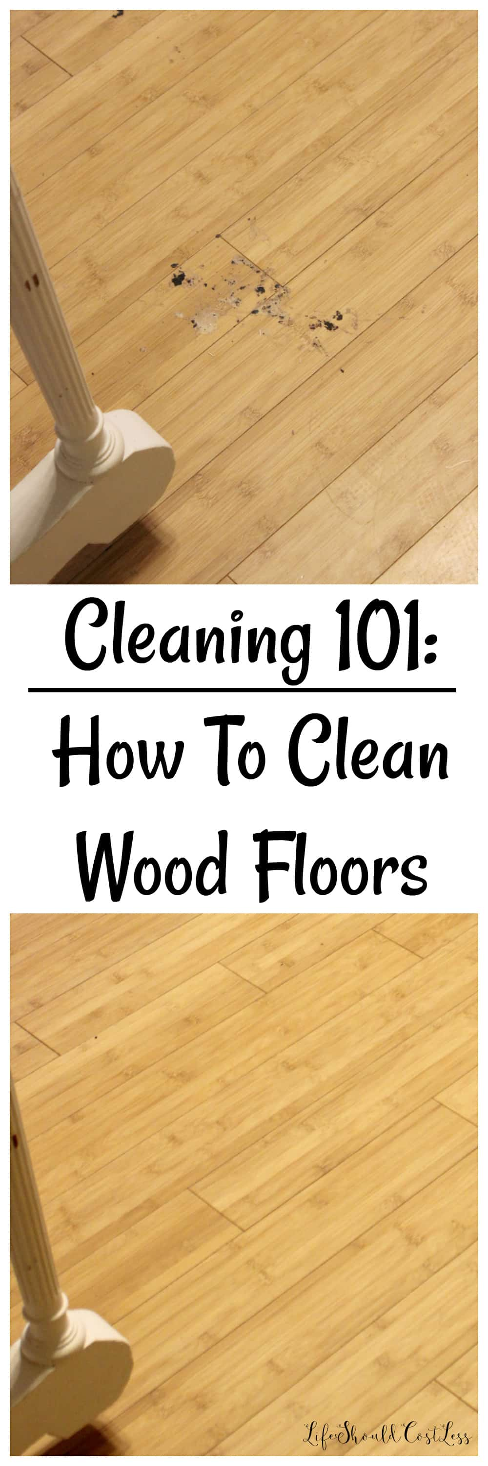 Cleaning 101 How To Clean A Wood Floor Life Should Cost Less