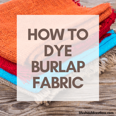 Burlap dying tutorial.