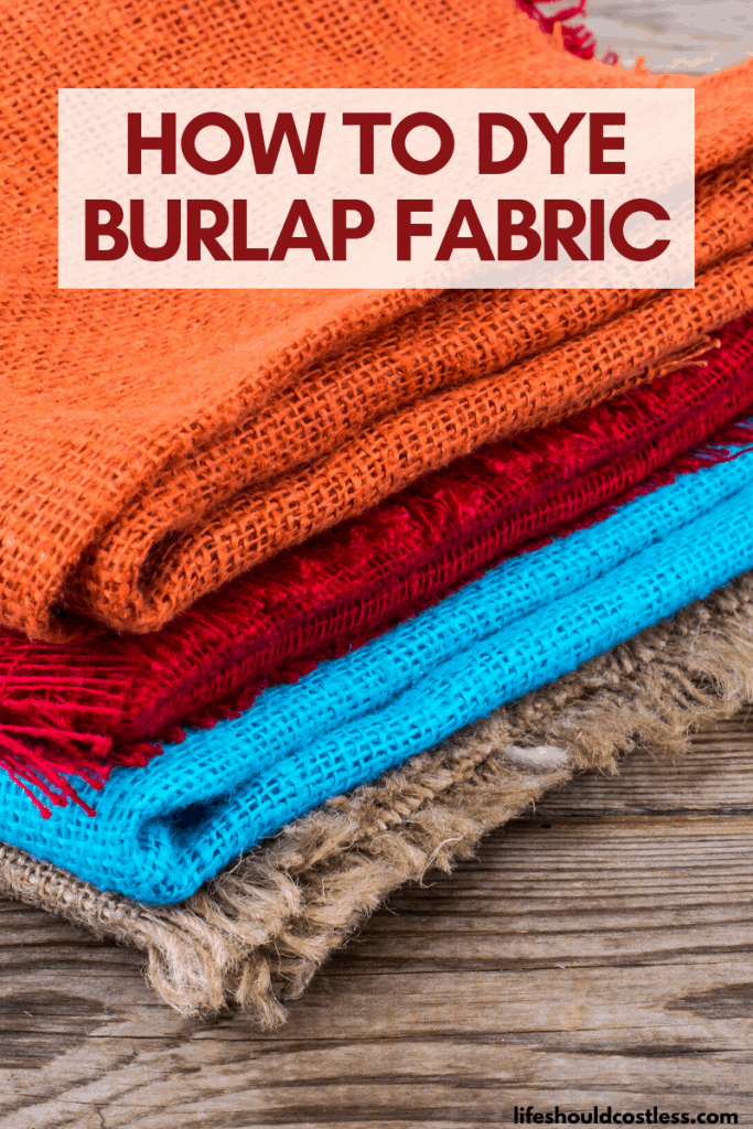 How to color burlap fabric with rit dye. lifeshouldcostless.com