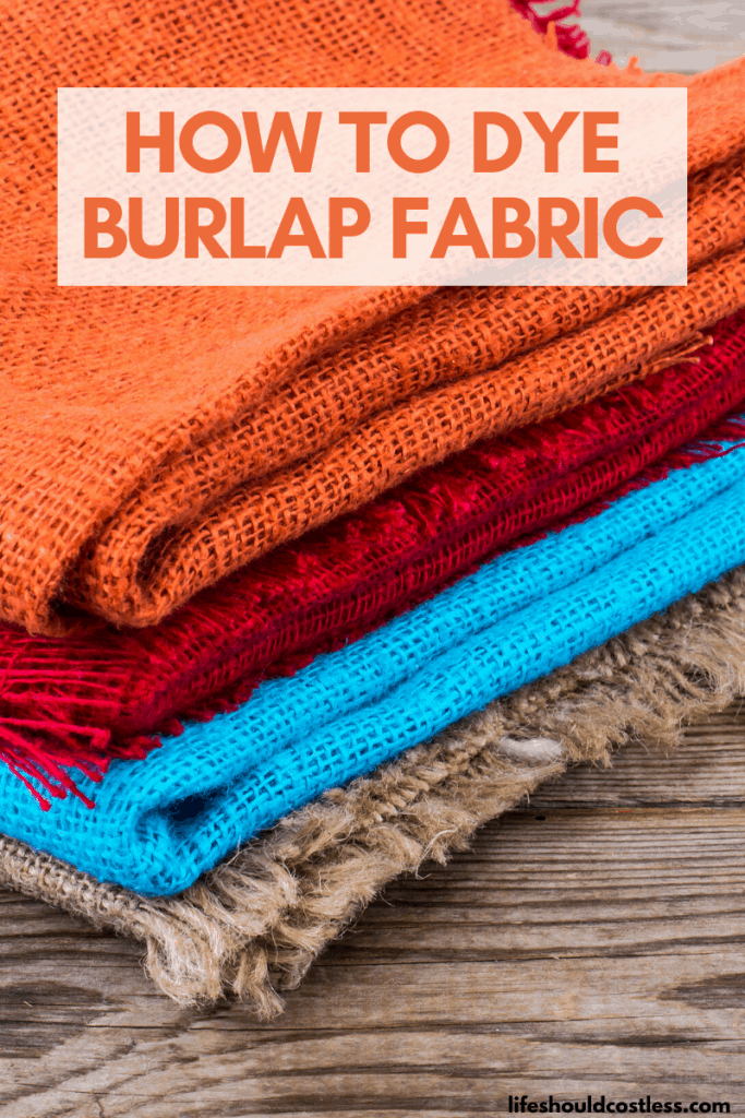 Can you dye burlap fabric? Here's how. lifeshouldcostless.com