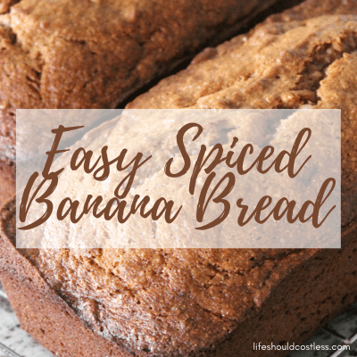 The best easy spiced banana bread recipe. lifeshouldcostless.com