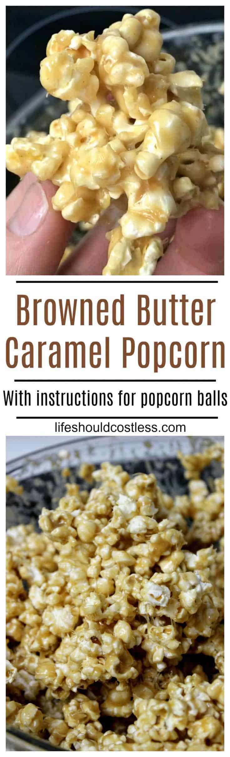 Browned Butter Caramel Popcorn Recipe with instructions on how to make popcorn balls. It's a new take on an old favorite and they are utterly delicious. lifeshouldcostless.com