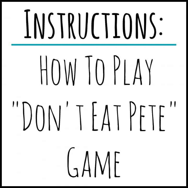 Instructions: How To Play Don't Eat Pete Game