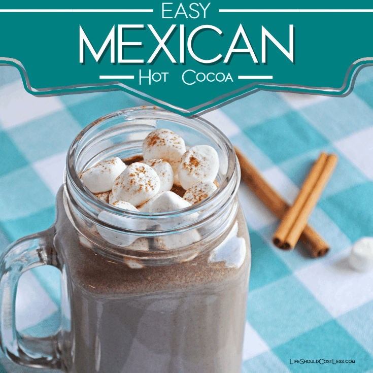 Easy Mexican Hot Cocoa lifeshouldcostless.com