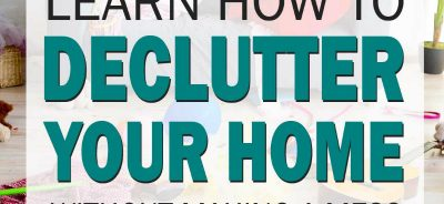 How to Declutter your home without making a mess. lifeshouldcostless.com