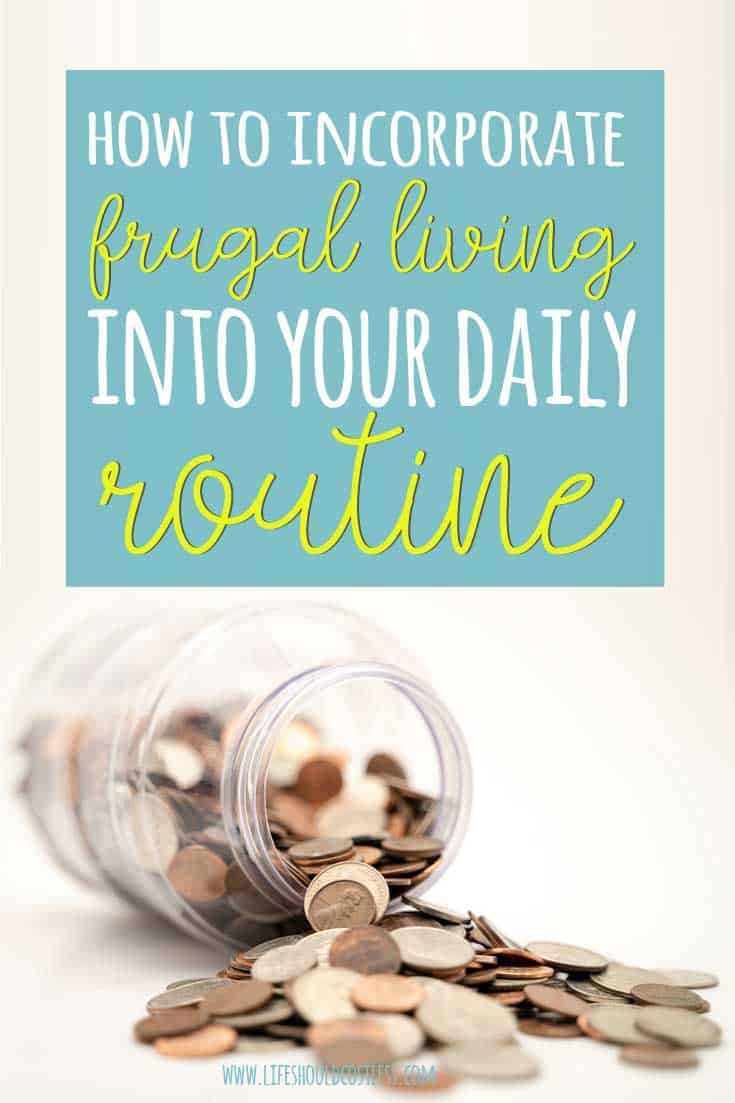 How to make frugal living part of your daily life. Frugal living tips for single moms/dads/parents. lifeshouldcostless.com