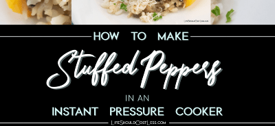 How To Make Stuffed Peppers In An Instant Pressure Cooker & Recipe For Parmesan Risotto Stuffed Peppers. lifeshouldcostless.com