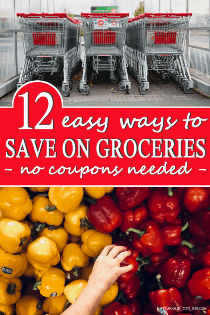 12 easy ways to save money on groceries without using coupons lifeshouldcostless.com