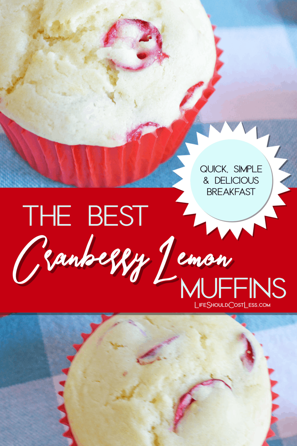 The Best Cranberry Lemon Muffins Breakfast Muffins lifeshouldcostless.com