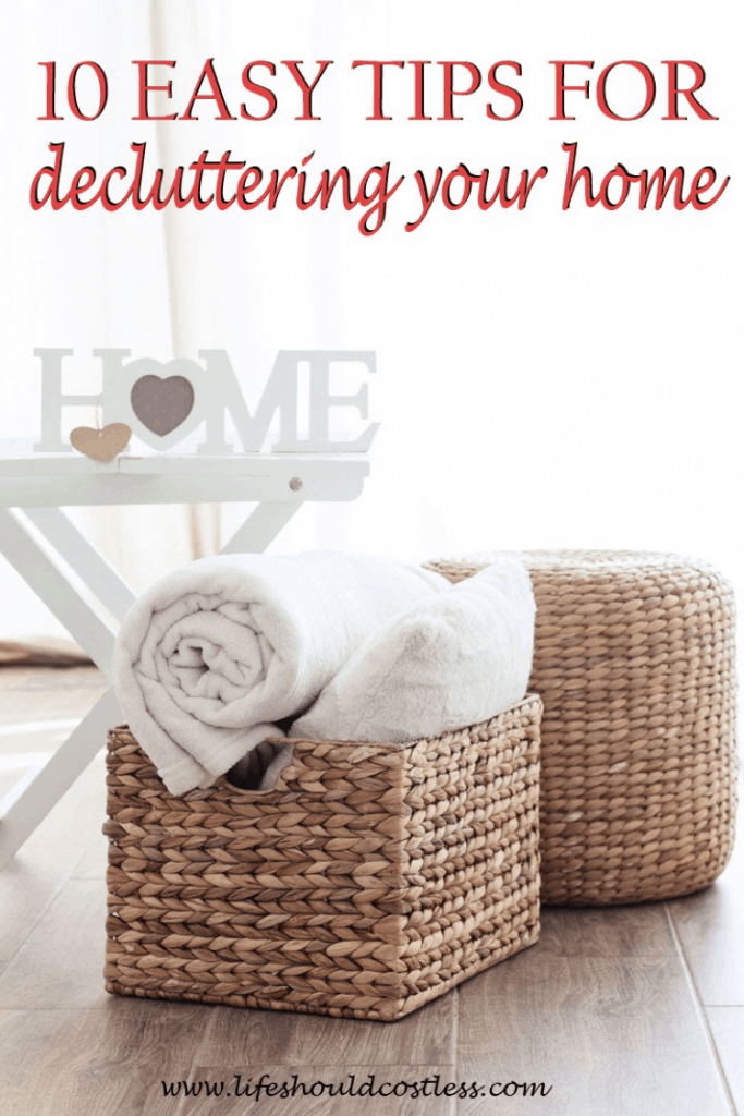 Ten Easy Tips For Decluttering/organizing/dejunking Your Home