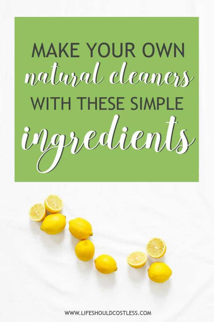 10 Ingredients You Need To Add To Your Natural Cleaning Supplies List. lifeshouldcostless.com