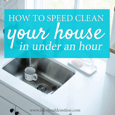 How to clean house fast and easy lifeshouldcostless.com