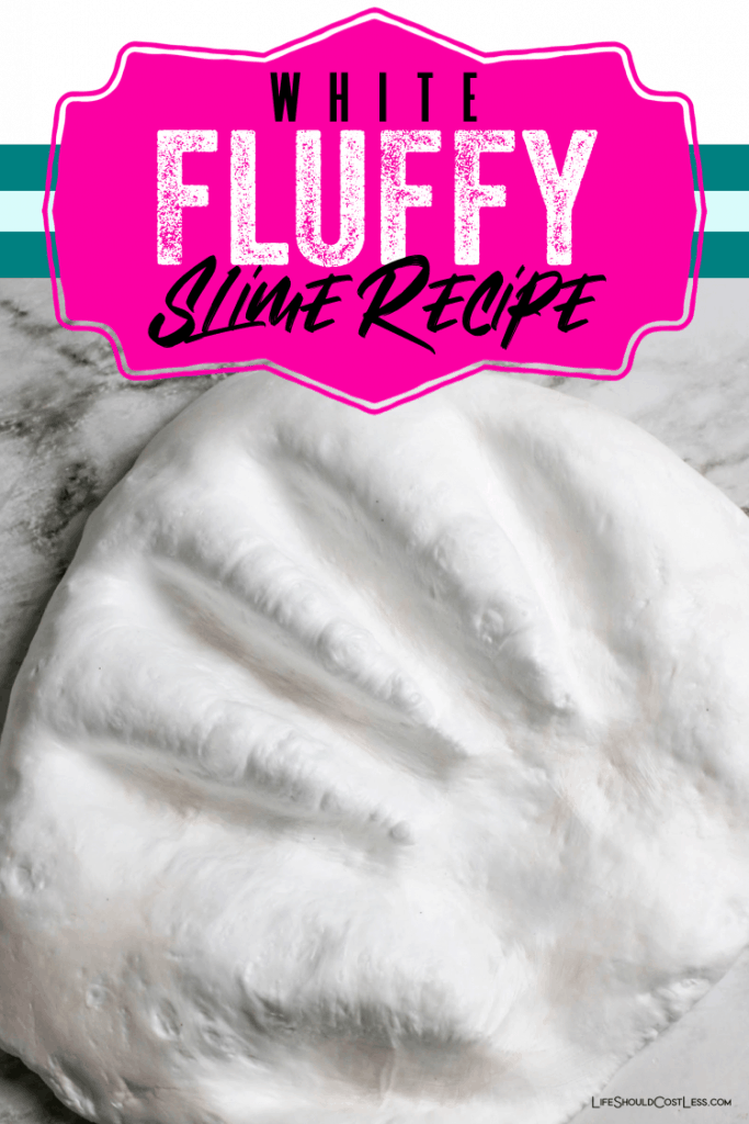 White Fluffy Slime Recipe lifeshouldcostless.com