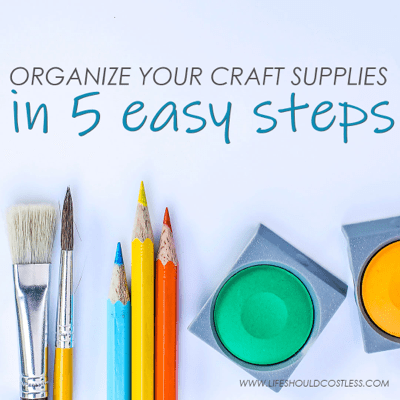 How to organize craft supplies. lifeshouldcostless.com