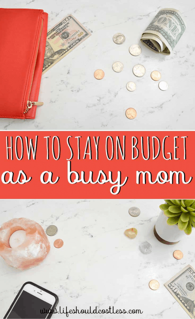 How to stick to a budget as a busy mom lifeshouldcostless.com