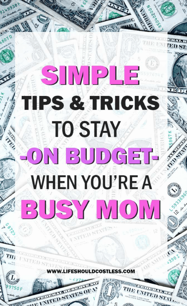 How to stick to a budget as a busy parent. lifeshouldcostless.com