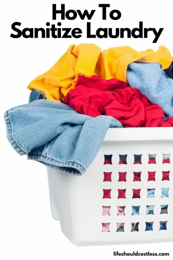 How to disinfect/sanitize laundry. How to sanitize or disinfect laundry with bleach, without bleach, with vinegar, with Lysol laundry sanitizer, and in cold water. How to remove smell of vomit and diarhea. lifeshouldcostless.com