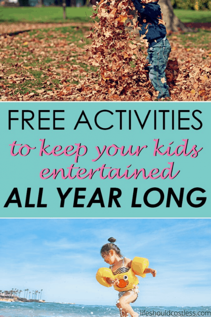Big list of fun and free activities for kids year round. Summer, Fall, Winter, Spring. lifeshouldcostless.com