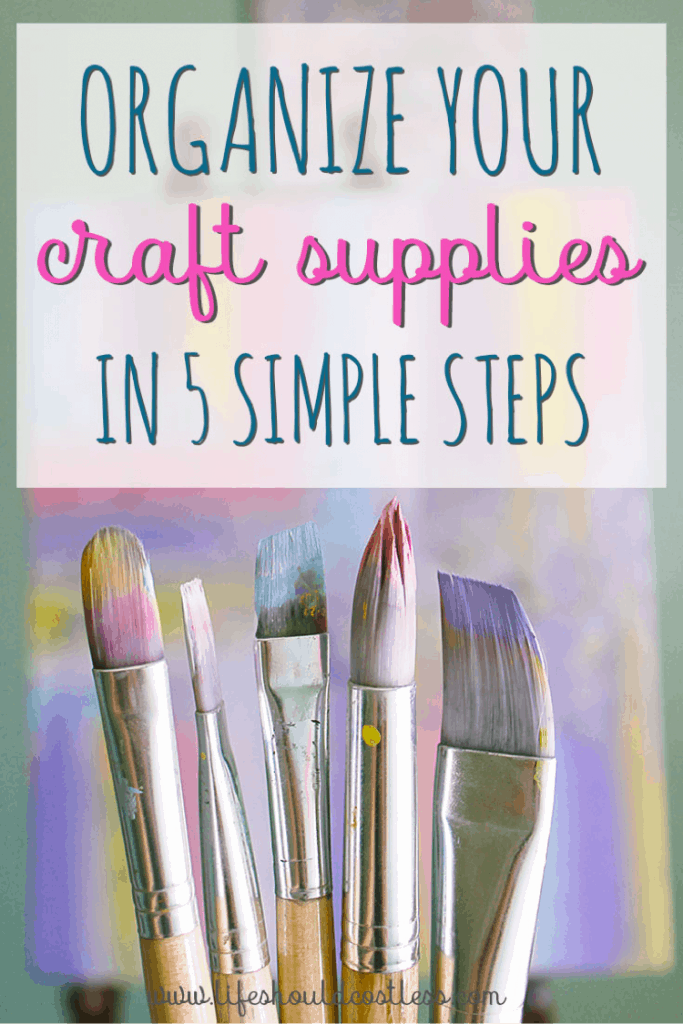 How to organize your craft supplies with five simple steps. lifeshouldcostless.com