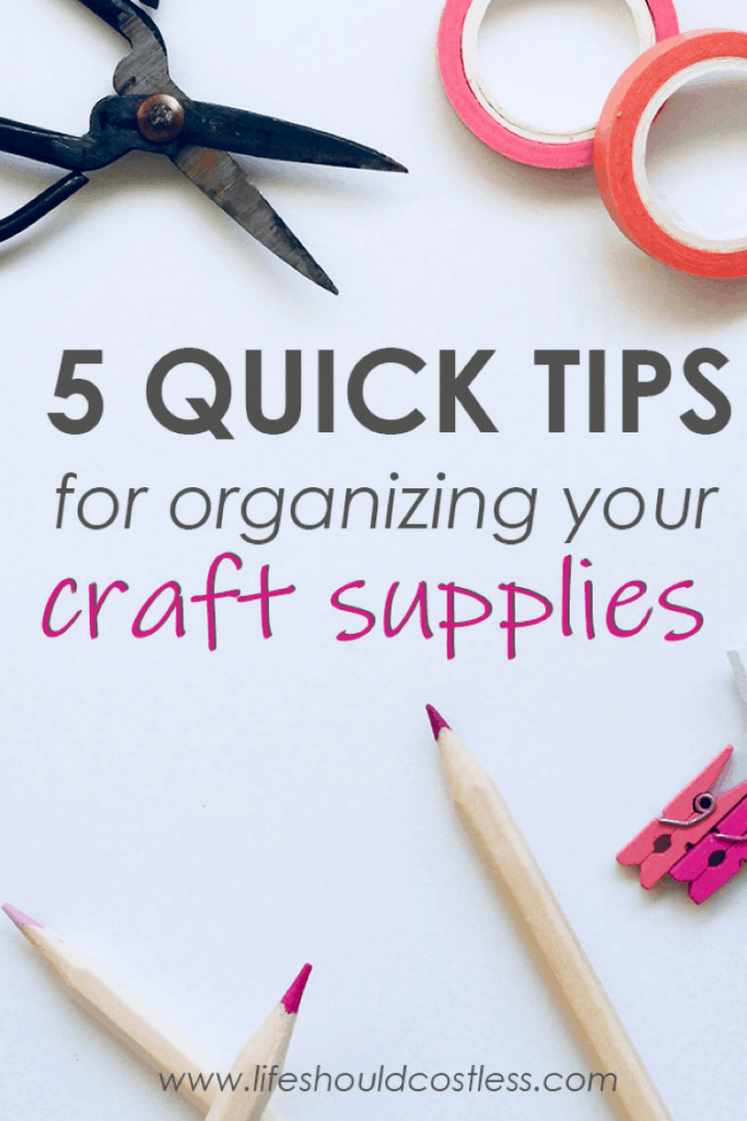 Five easy tips for craft room organization. lifeshouldcostless.com