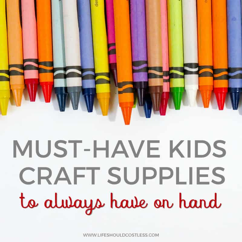 Must have craft supplies for kids. lifeshouldcostless.com