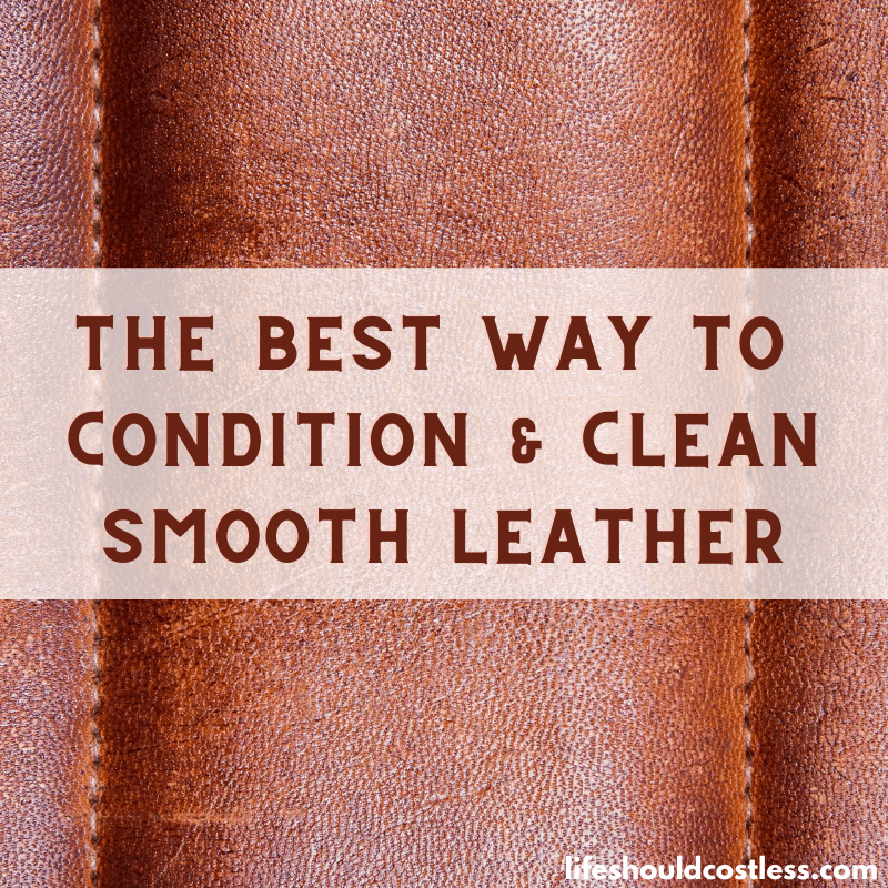 The best way to clean leather. A photo tutorial with instructions. lifeshouldcostless.com