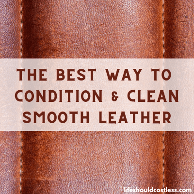 Leather cleaning tutorial. lifeshouldcostless.com