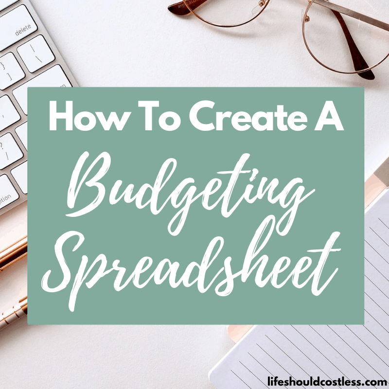 Family Budgeting Spreadsheet Instructions on how to make one.