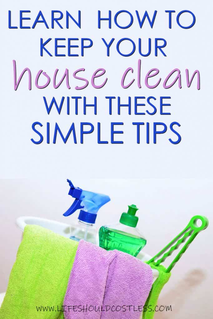 Learn how to keep your house clean with these simple tips. lifeshouldcostless.com